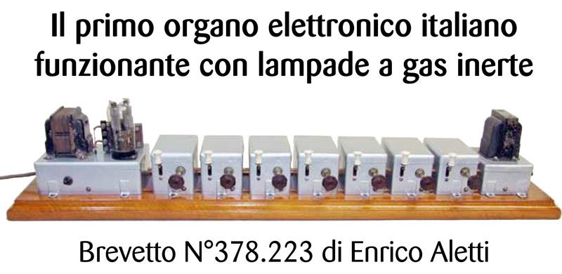 Il primo organo elettronico italiano funzionante con lampade a gas inerte - brevetto n° 378.223 di Enrico Aletti